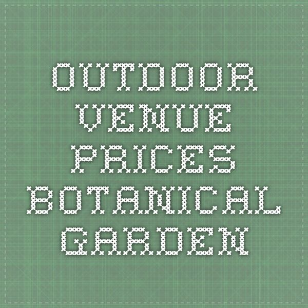 Outdoor venue prices botanical garden