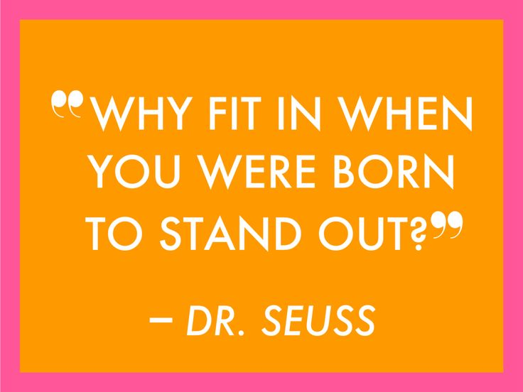 Love Dr Seuss. Best saying ever!