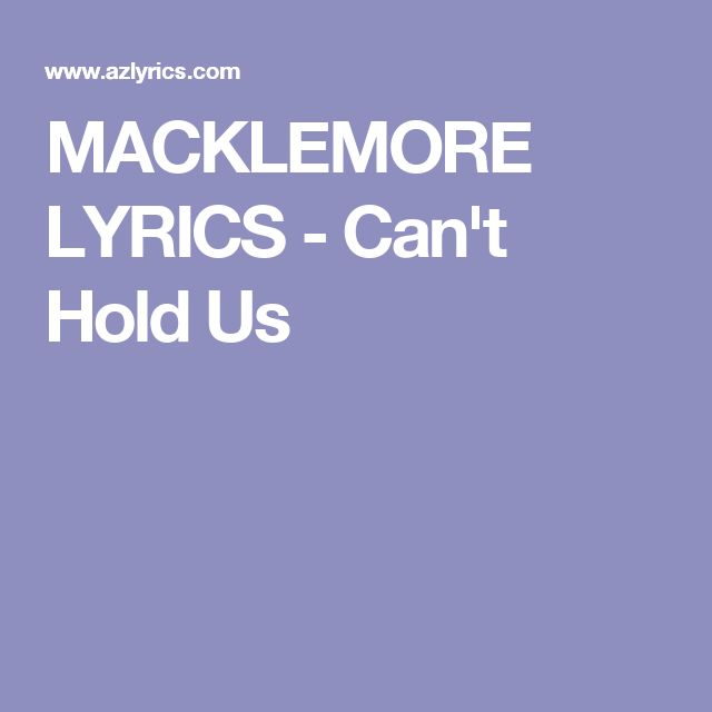 MACKLEMORE LYRICS - Can't Hold Us