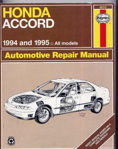 Honda Accord Automotive Repair Manual: Models Covered, All Honda Accord Models 1994 Thru 1995 (Haynes Auto Repair Manual Series)