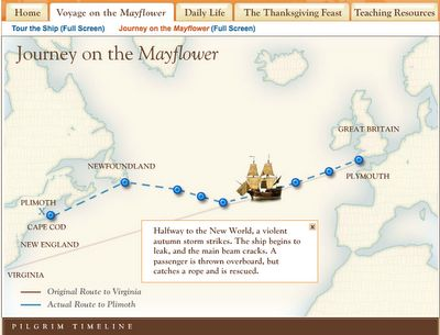 "This Scholastic site includes an interactive map of the journey across the Atlantic Ocean and a view ""inside"" the Mayflower to see and hear about the parts of the ship."