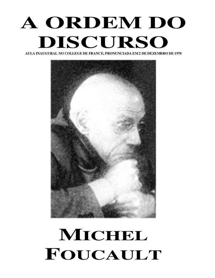 A ORDEM DO  DISCURSO AULA INAUGURAL NO COLLEGE DE FRANCE, PRONUNCIADA EM 2 DE DEZEMBRO DE 1970           MICHEL          FOUCAULT