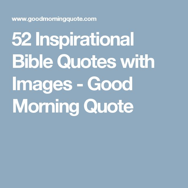 52 Inspirational Bible Quotes with Images - Good Morning Quote