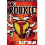 The Rookie (Galactic Football League, Volume I) (Hardcover)By Scott Sigler