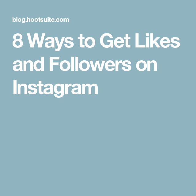 8 Ways to Get Likes and Followers on Instagram