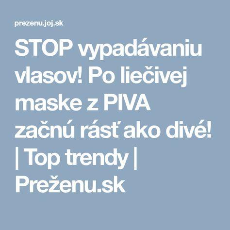 STOP vypadávaniu vlasov! Po liečivej maske z PIVA začnú rásť ako divé! | Top trendy | Preženu.sk