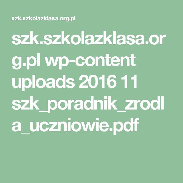 szk.szkolazklasa.org.pl wp-content uploads 2016 11 szk_poradnik_zrodla_uczniowie.pdf