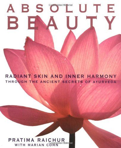 Absolute Beauty: Radiant Skin and Inner Harmony Through the Ancient Secrets of Ayurveda by Pratima Raichur http://www.amazon.com/dp/0060929103/ref=cm_sw_r_pi_dp_npxlub0SSAN0F