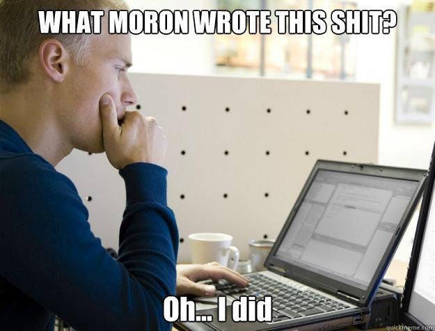 At some point, all programmers will experience this.