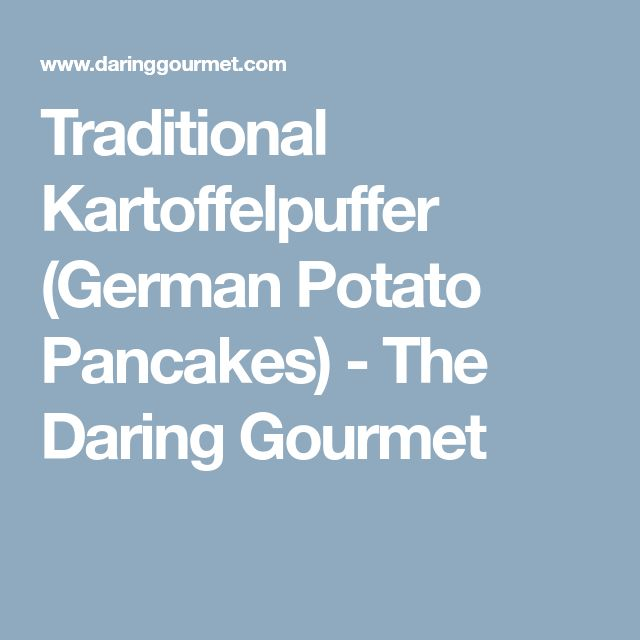 Traditional Kartoffelpuffer (German Potato Pancakes) - The Daring Gourmet