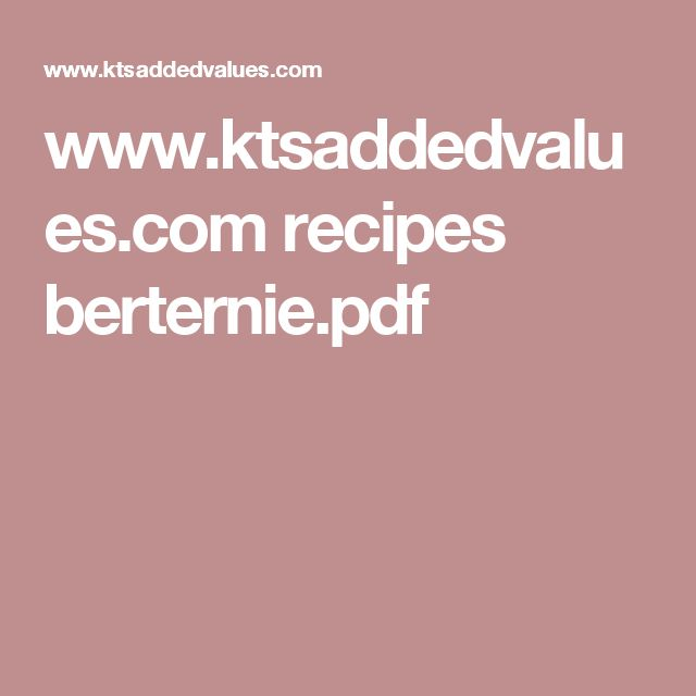 www.ktsaddedvalues.com recipes berternie.pdf