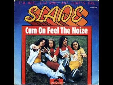 Slade - Cum On Feel The Noize