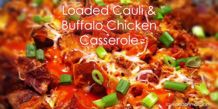 """Loaded Cauli & Buffalo Chicken Casserole. This one shot to the top of """"our favorites"""" list. It's loaded with flavor, vegetables, and a little """"gotcha."""""""