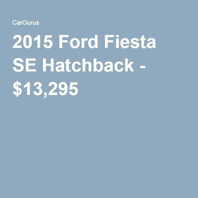 2015 Ford Fiesta SE Hatchback - $13,295