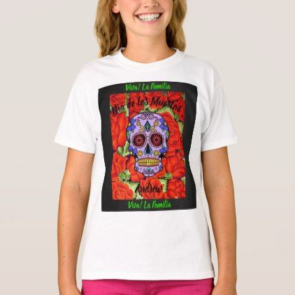 Day of the Dead Viva La Familia Kids YOUR NAME T-Shirt  $15.15  by MyDesignStudio  - cyo customize personalize unique diy