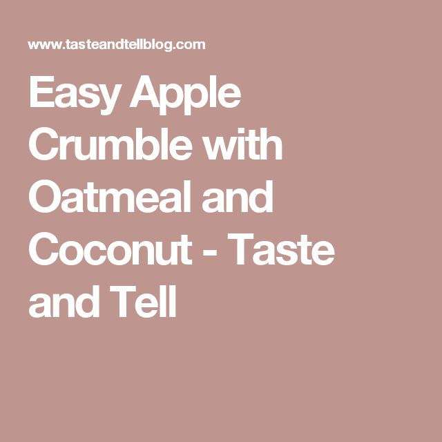 Easy Apple Crumble with Oatmeal and Coconut - Taste and Tell