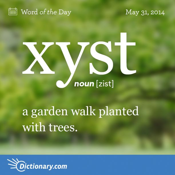 xyst     zist   , noun;     1. (in an ancient Roman villa) a garden walk planted with trees. 2. (in ancient Greek and Roman architecture) a covered portico, as a promenade.