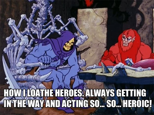 For when your boss commends another colleague on a job well done: | The 25 Most Inspiring Skeletor Quotes For Every Occasion