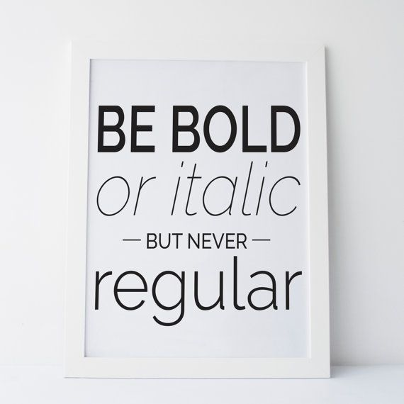 Printable Art by Elemenopee Design Be Bold Or Italic Never Regular Funny Quote Funny Print Funny Art 3.00 CA