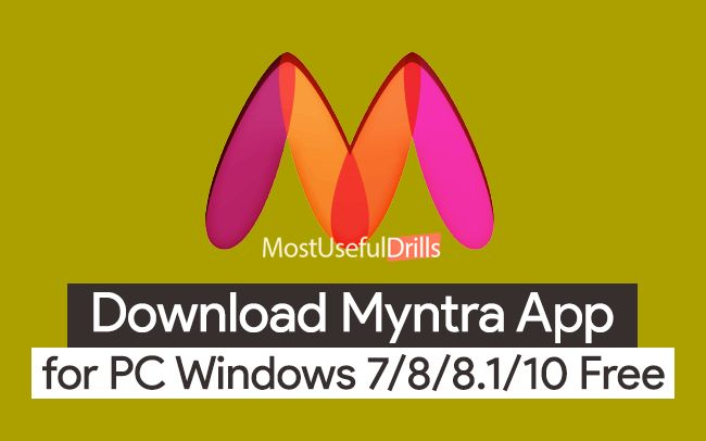 Download Myntra App for PC Windows 7/8/8.1/XP/10 Laptop