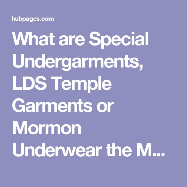What are Special Undergarments, LDS Temple Garments or Mormon Underwear the Mormons Wear? | hubpages