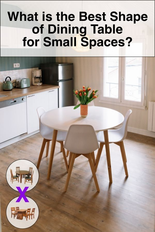 So What Is The Best Shape Of Dining Table For A Small Space First You Need To Tak Dining Table Small Space Round Dining Table Small Small Round Kitchen Table