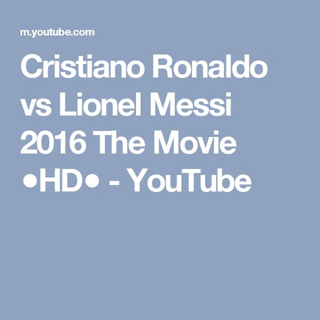 Cristiano Ronaldo vs Lionel Messi 2016 The Movie ●HD● - YouTube
