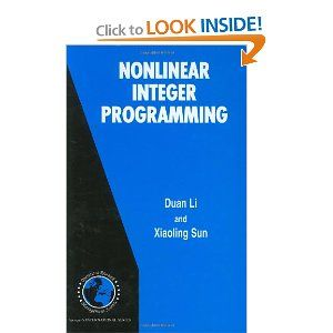 Nonlinear Integer Programming (International Series in Operations Research & Management Science) by Duan Li. $126.35. 462 pages. Edition - 2006. Publisher: Springer; 2006 edition (May 3, 2006). Publication: May 3, 2006. Author: Duan Li
