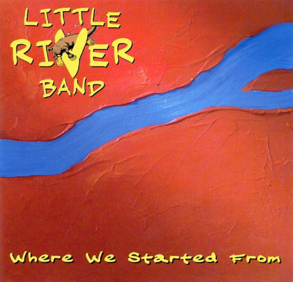 Little River Band = リトル・リヴァー・バンド* - Where We Started From = ホエア・ウィ・スターテッド・フロム at Discogs