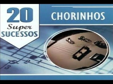Chorinhos - 20 Super Sucessos - CD Completo