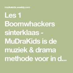 Les 1 Boomwhackers sinterklaas - MuDraKids is de muziek & drama methode voor in de klas