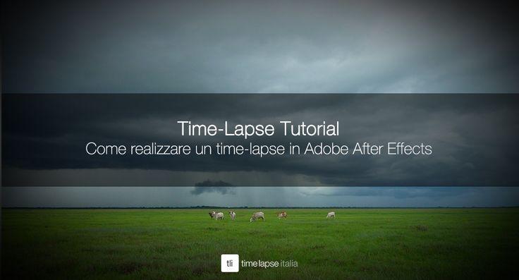 VIDEO Come realizzare un time-lapse in Adobe After Effects http://timelapseitalia.com/mini-tutorial/come-realizzare-timelapse-adobe-after-effects/?utm_content=buffer58437&utm_medium=social&utm_source=pinterest.com&utm_campaign=buffer  #timelapse