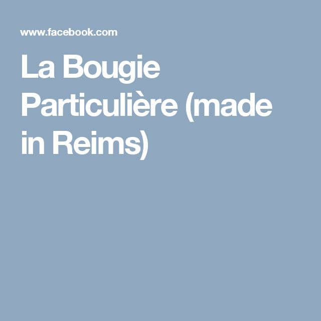 La Bougie Particulière (made in Reims)