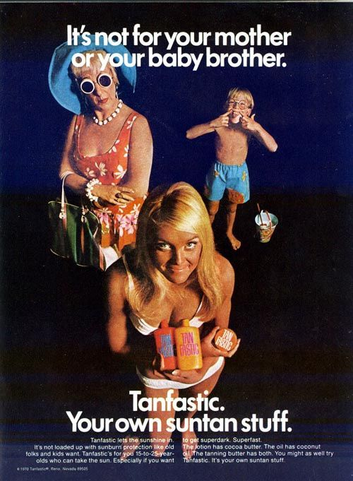 """""""Tanfastic lets the sunshine in.  It's not loaded up with sunburn protection like old folks and kids want."""
