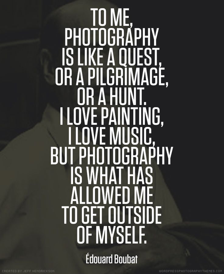 The 25+ Best Photography Quote Ideas On Pinterest | Photographer