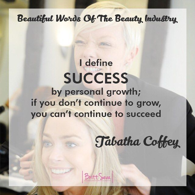 Beautiful words of the beauty industry-Inspiring words from hair stylist Tabatha Coffey