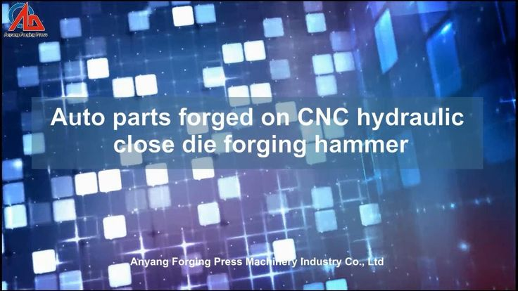 Auto parts forged on 125 KJ CNC hydraulic close die forging hammer in Fu...