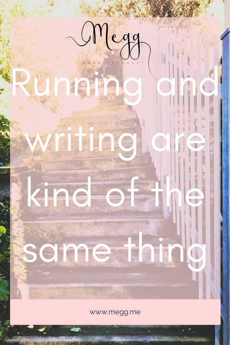 Running and writing are kind of the same thing? Yeah right? Well, I feel that they are and you would probably too if you read this... https://megg.me/column/running-and-writing-kind-same-thing/