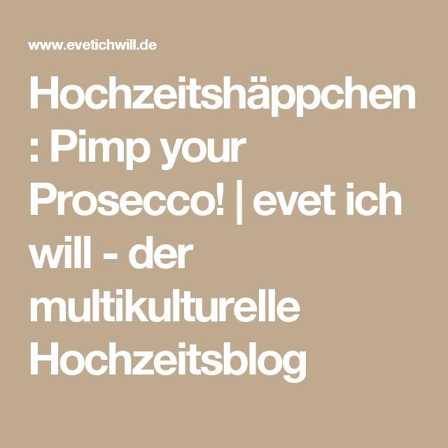Hochzeitshäppchen: Pimp your Prosecco! | evet ich will - der multikulturelle Hochzeitsblog