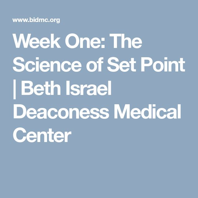 Week One: The Science of Set Point | Beth Israel Deaconess Medical Center