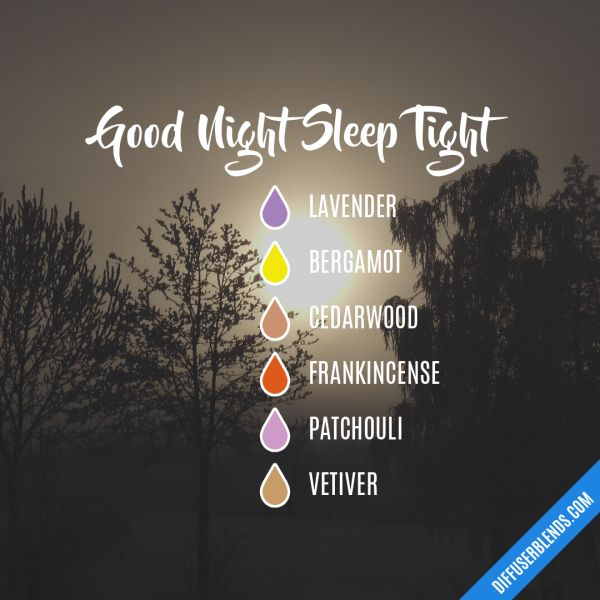 Good Night Sleep Tight - Essential Oil Diffuser Blend