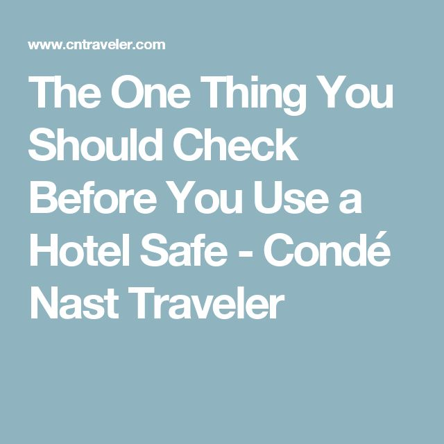The One Thing You Should Check Before You Use a Hotel Safe - Condé Nast Traveler