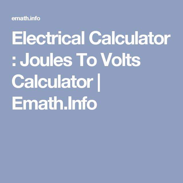 Electrical Calculator : Joules To Volts Calculator   Emath.Info