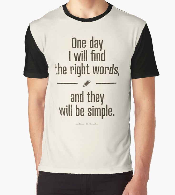 """""""Jack Kerouac - The Dharma Bums quote"""" Graphic T-Shirts by RedHillPrints   Redbubble. This design is a perfect gift idea for the writers in your lives..."""