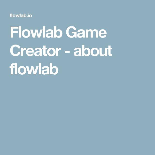 Flowlab Game Creator - about flowlab