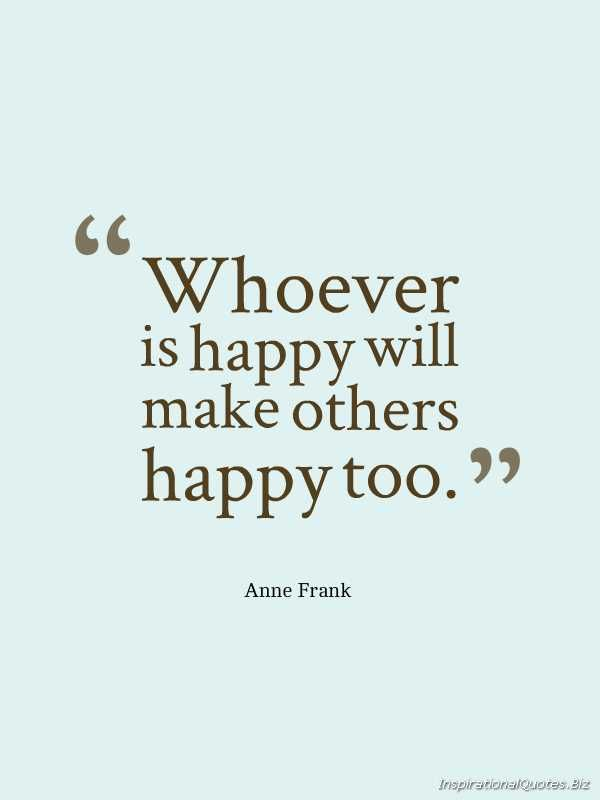 Whoever Is Happy Will Make Others Happy Too - Anne Frank #quote #happiness #happy