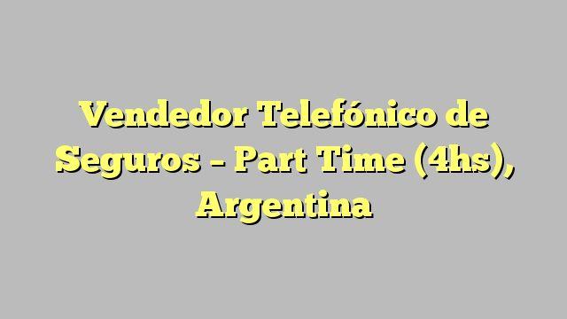 Vendedor Telefónico de Seguros - Part Time (4hs), Argentina