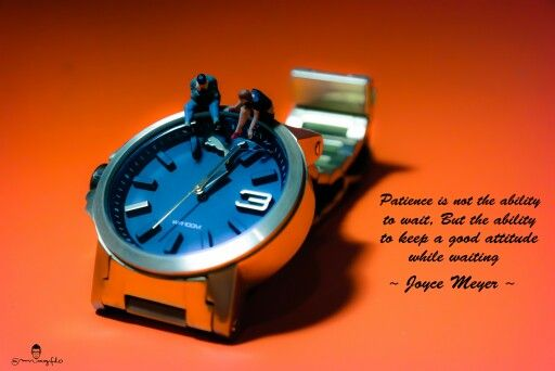 [ Patience is not the ability to wait, but the ability to keep a good attitude while waiting - Joyce Meyer ]