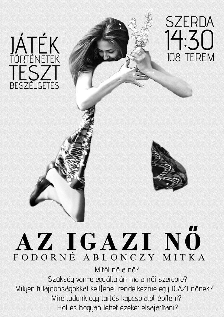 Saját plakátok || Az IGAZI nő előadás  []  My posters, event flyers || The Real Woman presentation