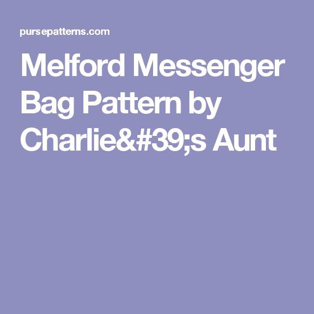 Melford Messenger Bag Pattern by Charlie's Aunt